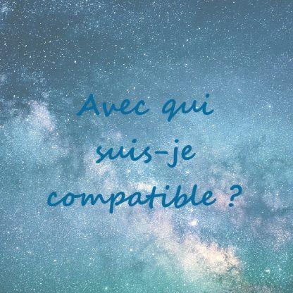 Avec qui suis-je compatible ?